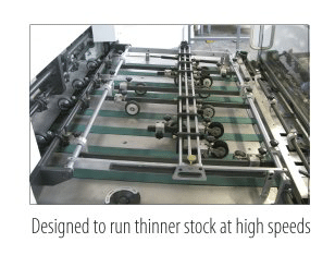 Designed to run thinner stock at high speeds